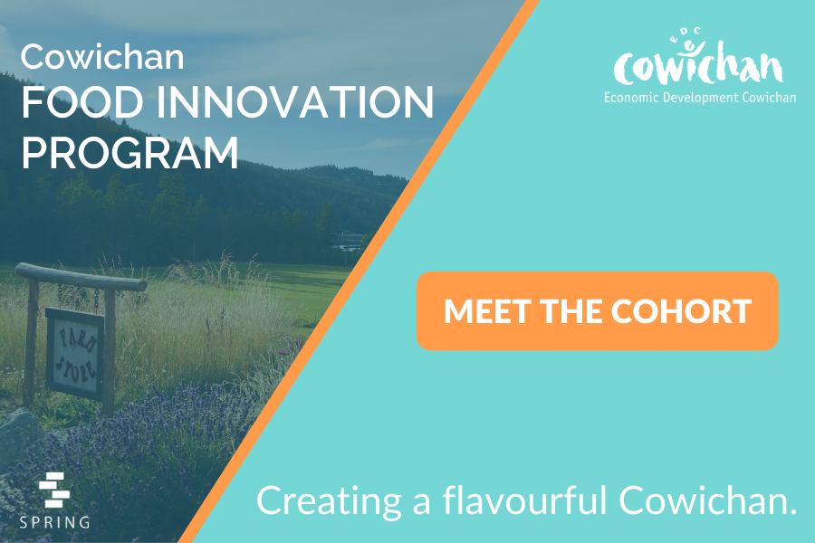 Cowichan Food Innovation Program with Spring Activator | Meet the Cohort blog post