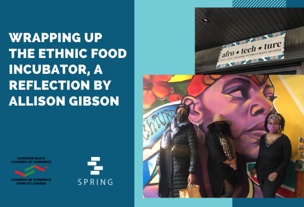 Wrapping Up the Ethnic Food Incubator, A Personal Reflection by Allison Gibson