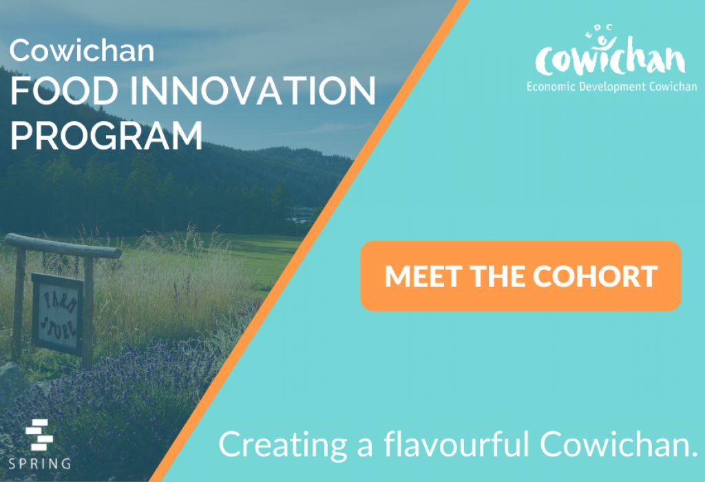 Cowichan Food Innovation Program with Spring Activator   Meet the Cohort blog post