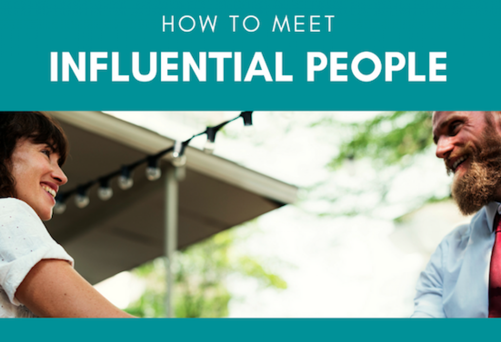 How to Meet Influential People